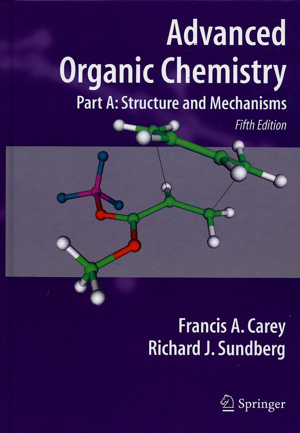 Portada del libro 9780387448978 Advanced Organic Chemistry, Part A: Structure and Mechanisms