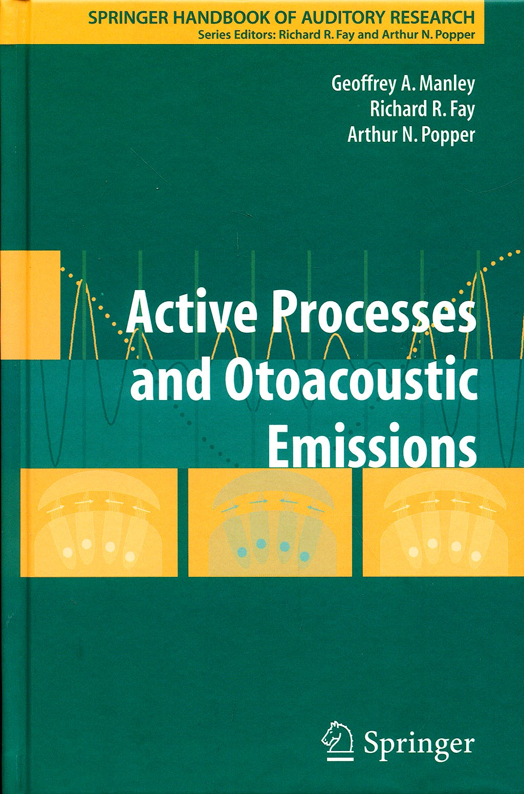 Portada del libro 9780387714677 Active Processes and Otoacoustic Emissions