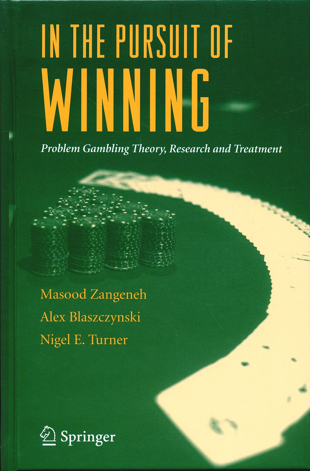 Portada del libro 9780387721729 In the Pursuit of Winning. Problem Gambling Theory, Research and Treatment