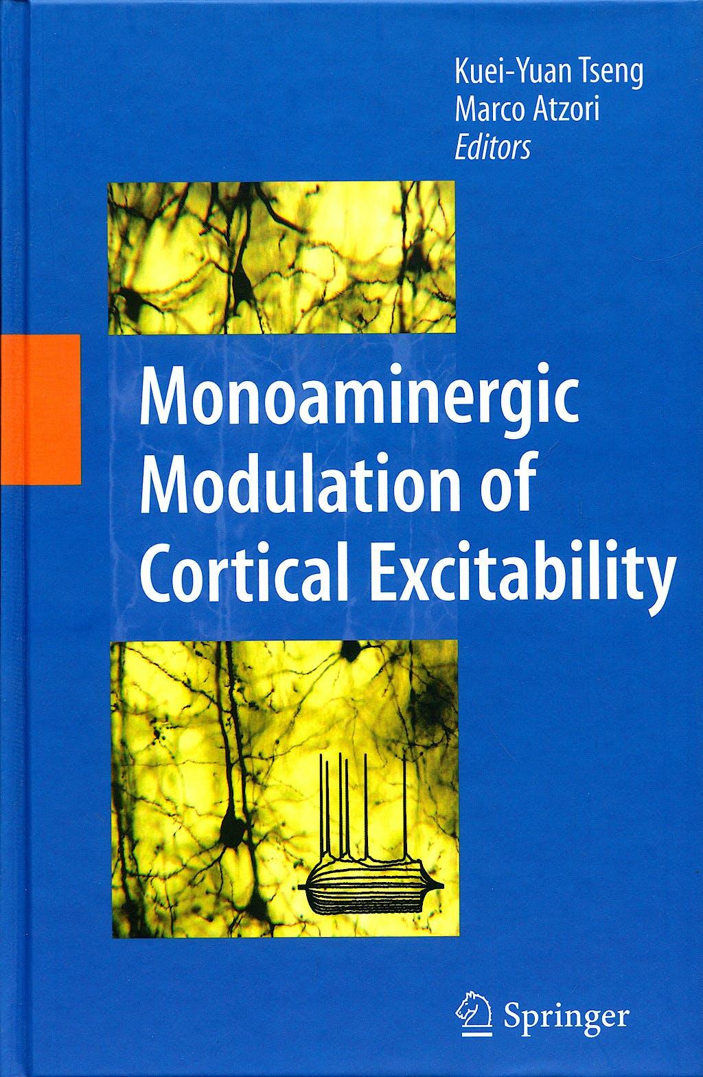 Portada del libro 9780387722542 Monoaminergic Modulation of Cortical Excitability