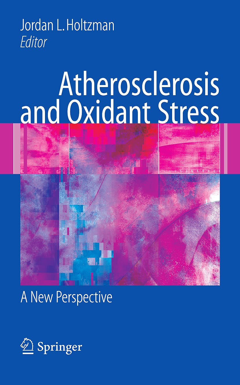 Portada del libro 9780387723457 Atherosclerosis and Oxidant Stress. a New Perspective