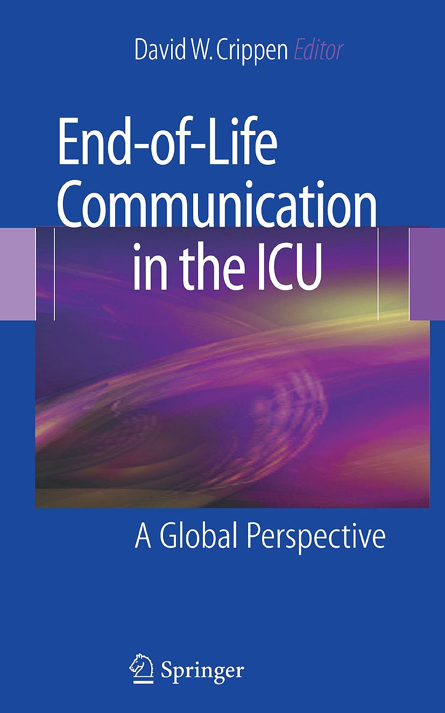 Portada del libro 9780387729657 End-of-Life Communication in the Icu