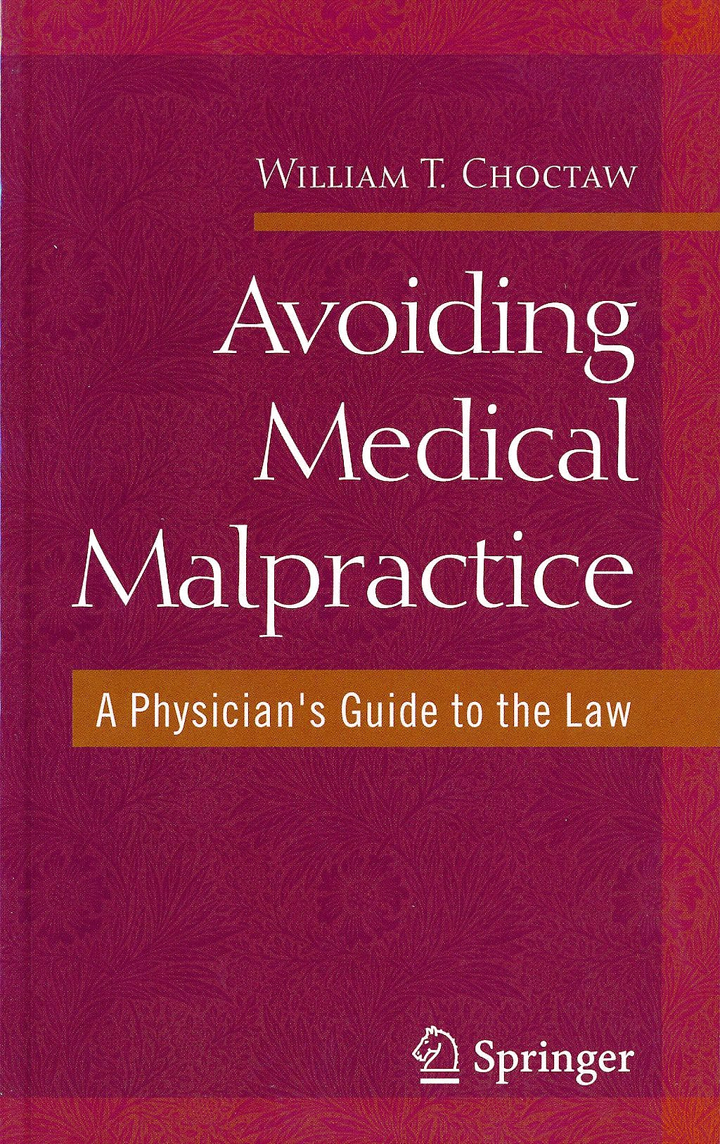 Portada del libro 9780387730639 Avoiding Medical Malpractice. a Physician's Guide to the Law