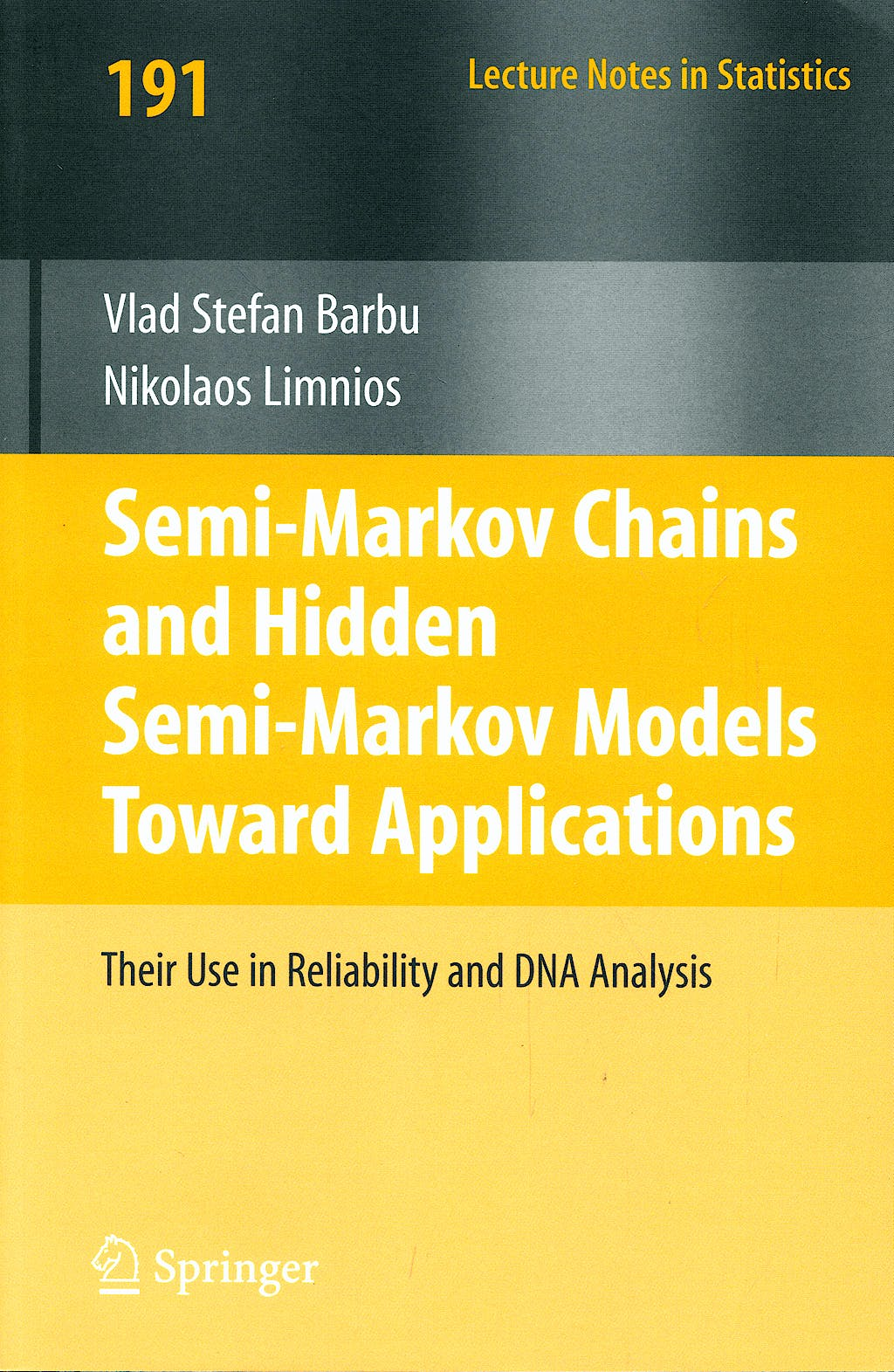 Portada del libro 9780387731711 Semi-Markov Chains and Hidden Semi-Markov Models toward Applications: Their Use in Reliability and Dna Analysis (Lectures Notes in Statistics, 191)