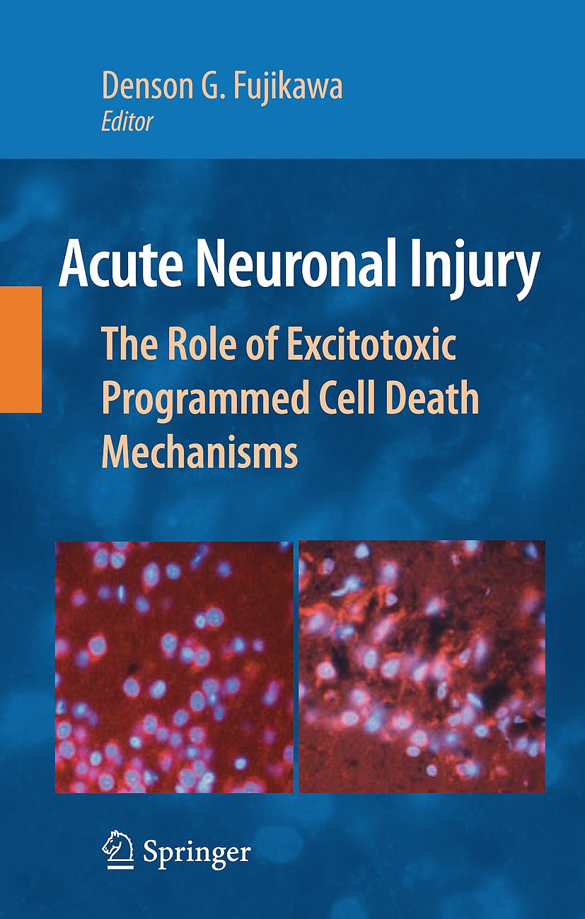 Portada del libro 9780387732251 Acute Neuronal Injury. the Role of Excitotoxic Programmed Cell Death Mechanisms