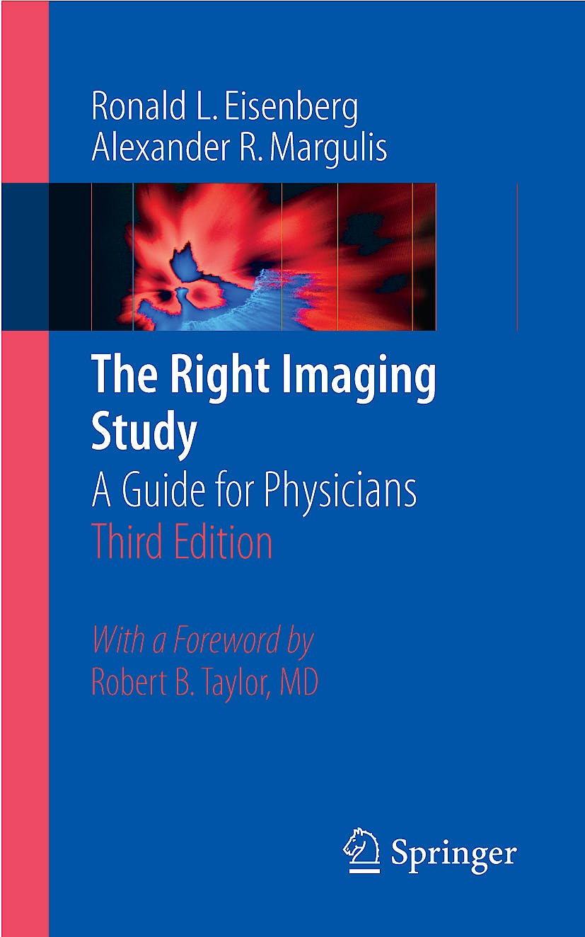 Portada del libro 9780387737737 The Right Imaging Study. a Guide for Physicians