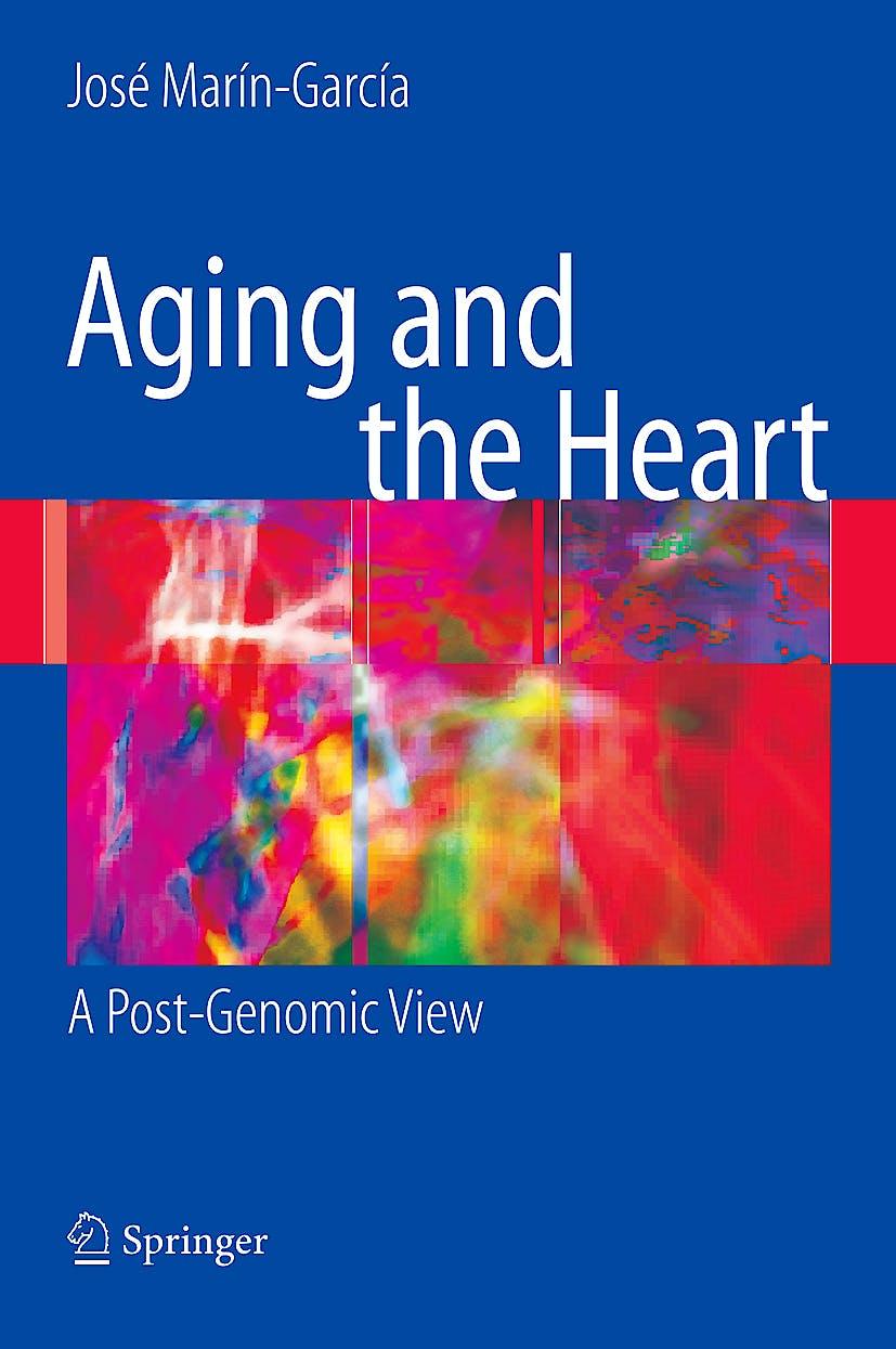 Portada del libro 9780387740713 Aging and the Heart. A Post-Genomic View