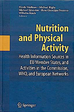Portada del libro 9780387748405 Nutrition and Physical Activity: Health Information Sources in Eu Member States, and Activities in the Commission, Who, and European Networks