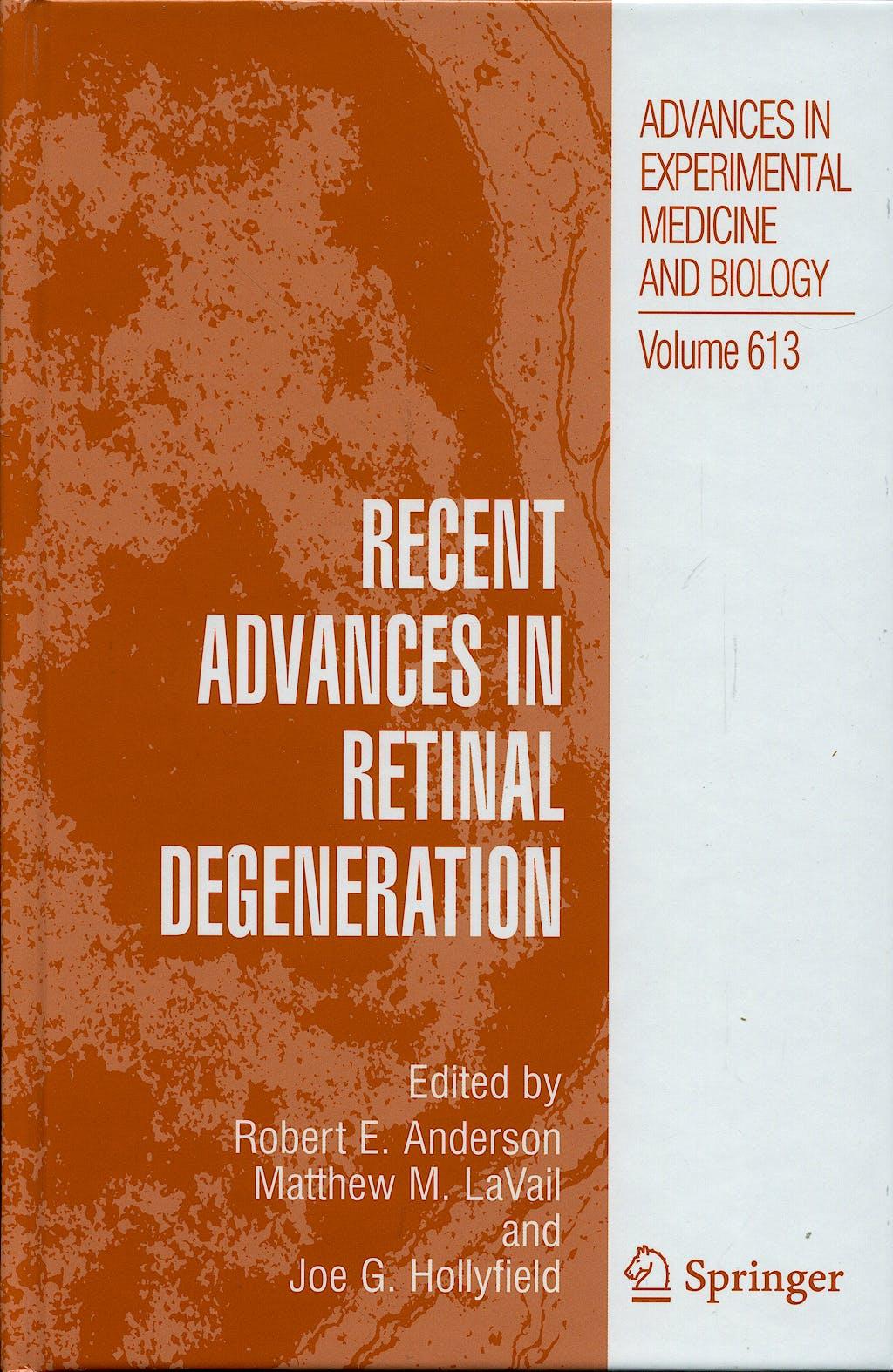 Portada del libro 9780387749020 Recent Advances in Retinal Degeneration (Advances in Experimental Medicine and Biology, Vol. 613)