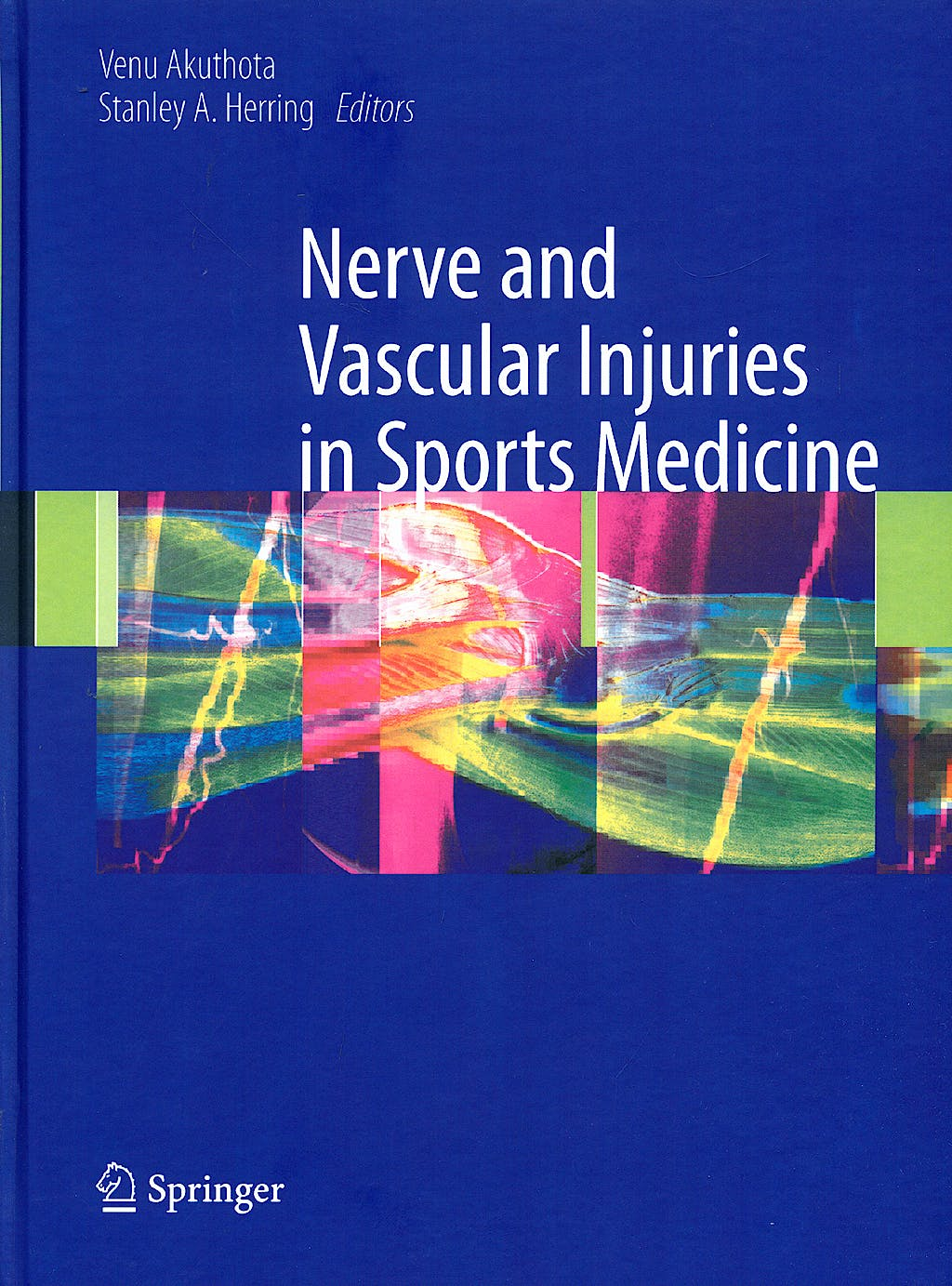 Portada del libro 9780387765990 Nerve and Vascular Injuries in Sports Medicine