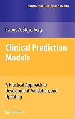 Portada del libro 9780387772431 Clinical Prediction Models. A Practical Approach to Development, Validation, and Updating (Statistics for Biology and Health) (Hardcover)