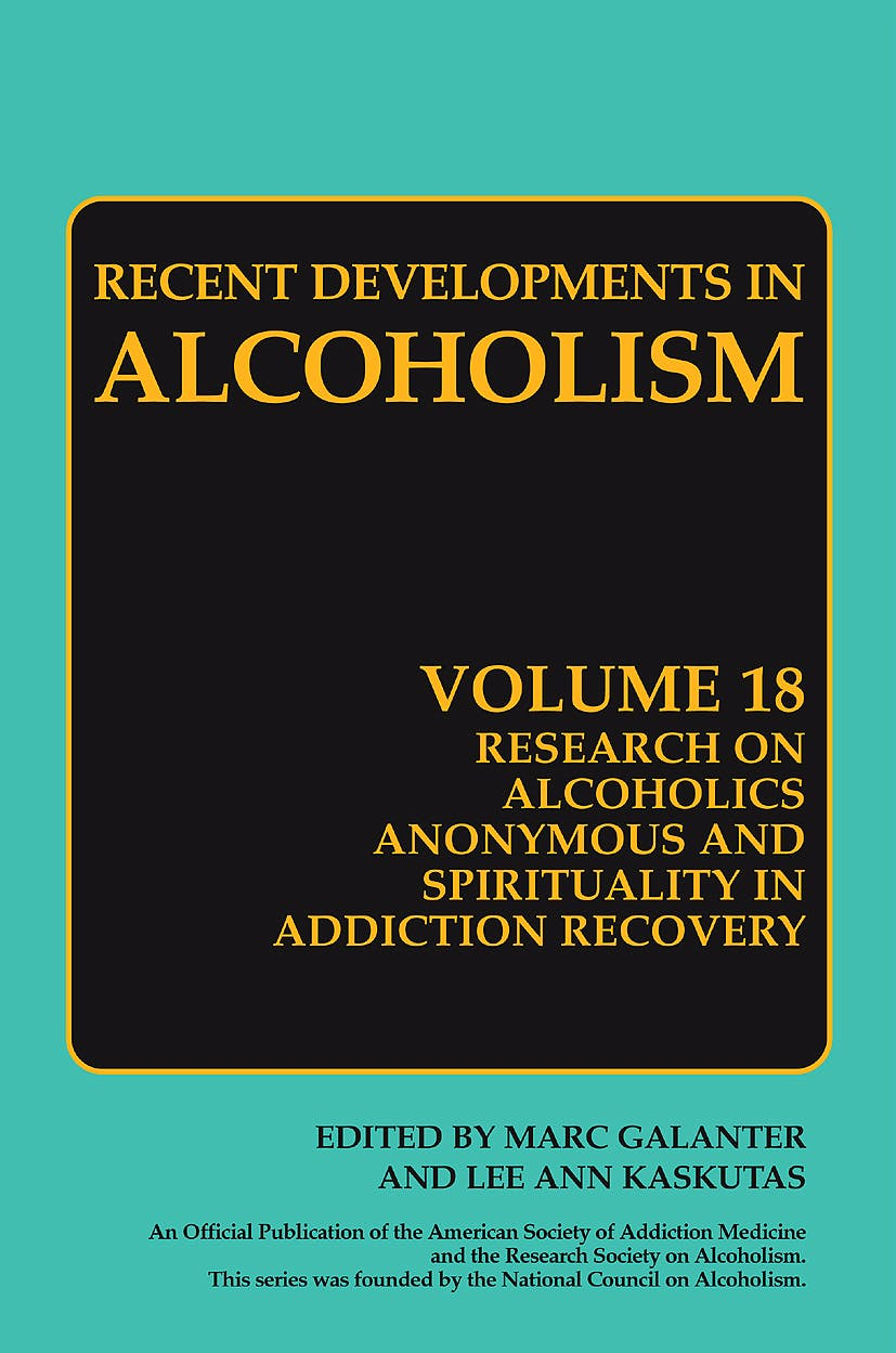 Portada del libro 9780387777245 Research on Alcoholics Anonymous and Spirituality in Addiction Recovery (Recent Developments in Alcoholism, Vol. 18)