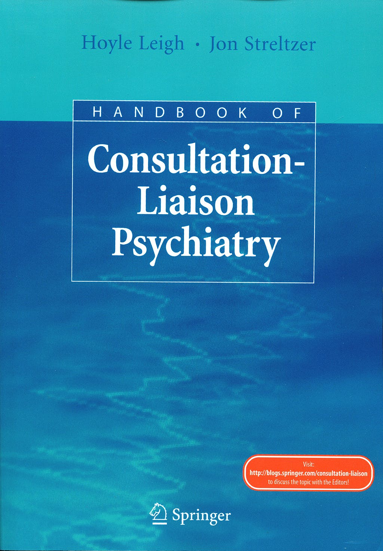 Portada del libro 9780387781280 Handbook of Consultation-Liaison Psychiatry