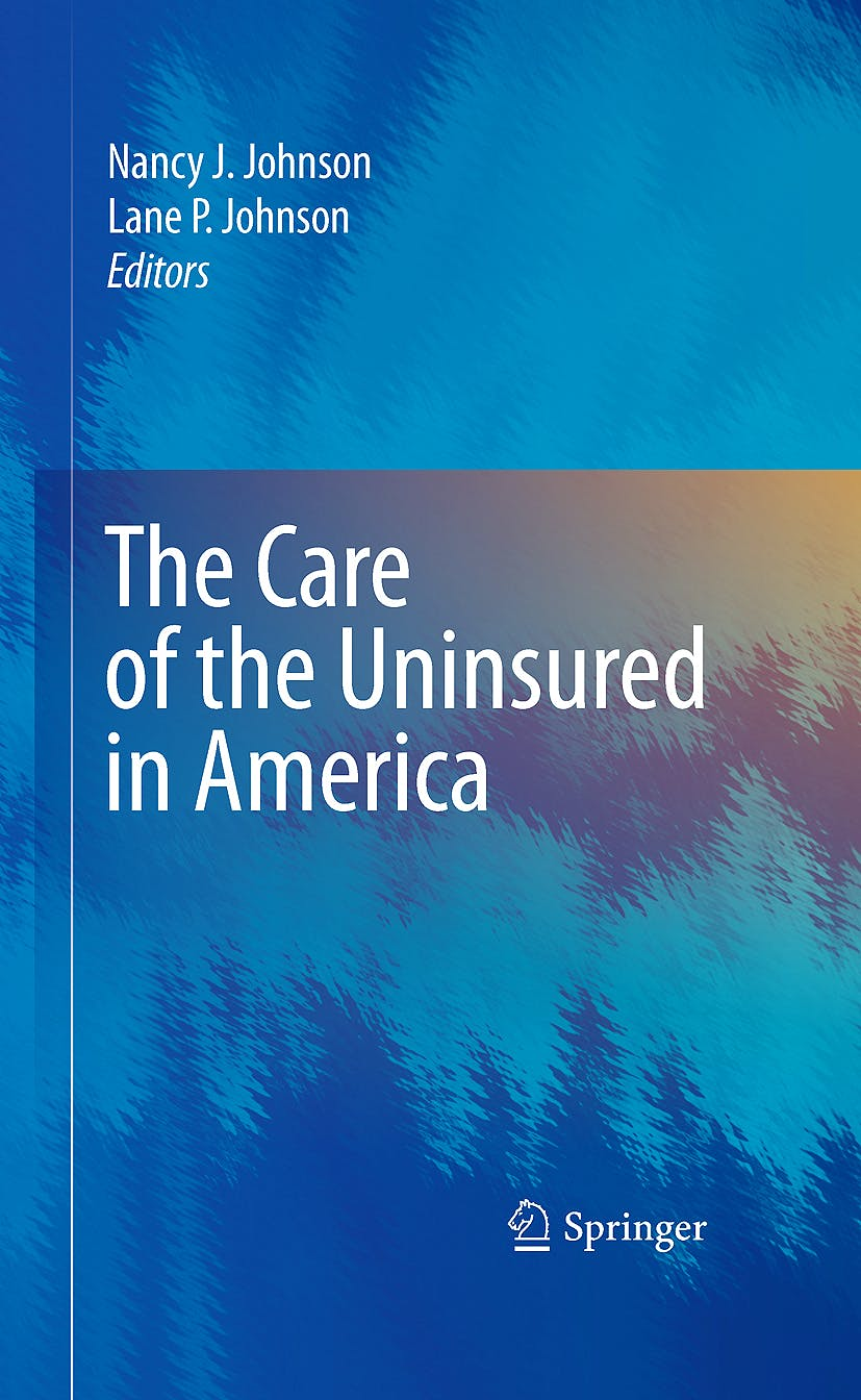 Portada del libro 9780387783079 The Care of the Uninsured in America