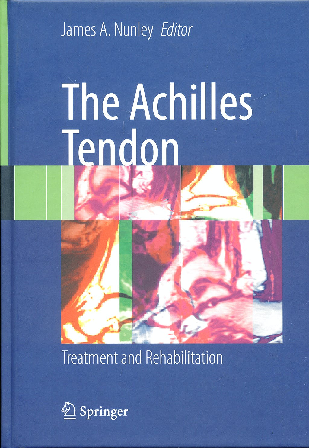 Portada del libro 9780387792057 The Achilles Tendon. Treatment and Rehabilitation