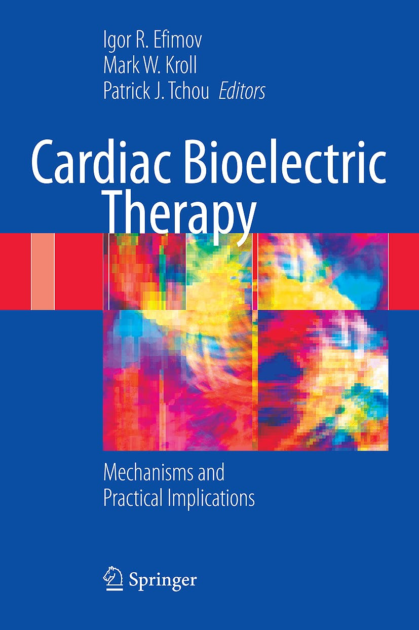 Portada del libro 9780387794020 Cardiac Bioelectric Therapy. Mechanisms and Practical Implications