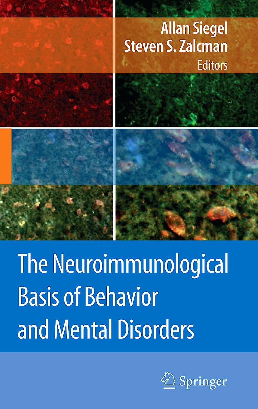 Portada del libro 9780387848501 The Neuroimmunological Basis of Behavior and Mental Disorders