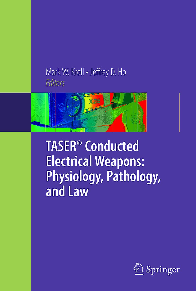Portada del libro 9780387854748 Taser® Conducted Electrical Weapons: Physiology, Pathology, and Law