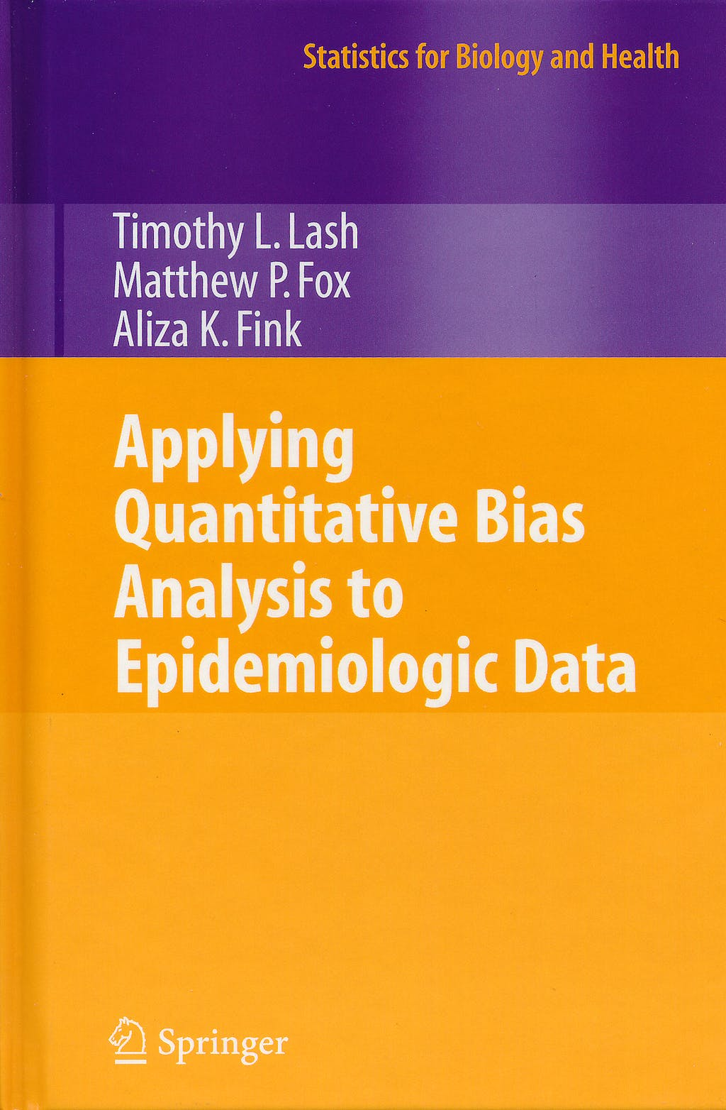 Portada del libro 9780387879604 Applying Quantitative Bias Analysis to Epidemiologic Data (Statistics for Biology and Health)