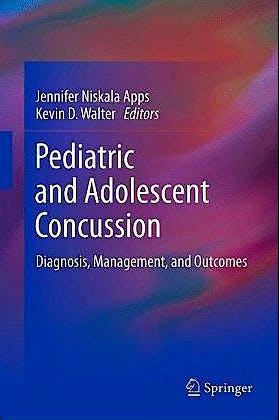 Portada del libro 9780387895444 Pediatric and Adolescent Concussion. Diagnosis, Management and Outcomes