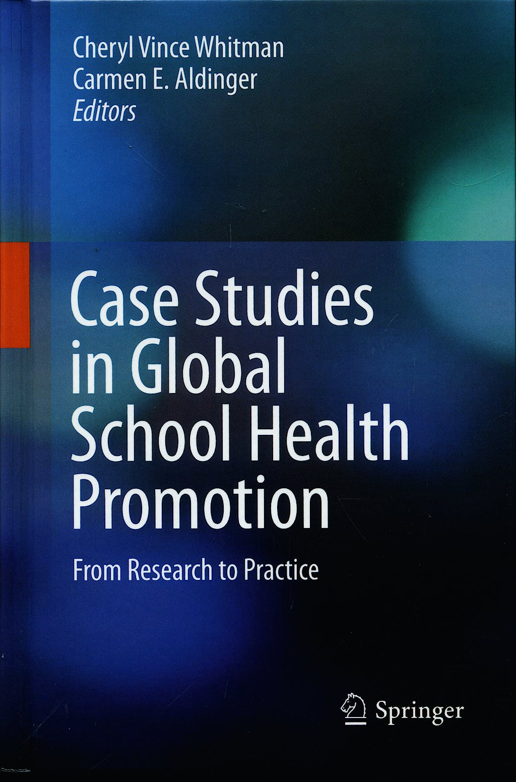 Portada del libro 9780387922683 Case Studies in Global School Health Promotion. from Research to Practice