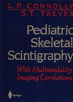 Portada del libro 9780387946955 Pediatric Skeletal Scintigraphy: With Multimodalityimaging Correlation