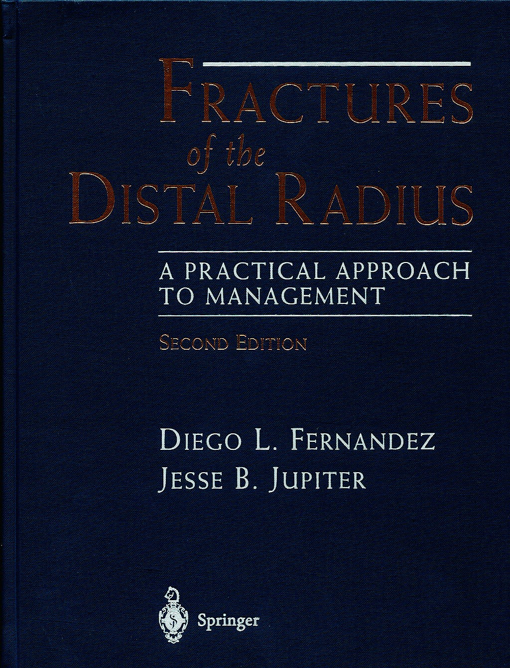 Portada del libro 9780387951959 Fractures of the Distal Radius. a Practical Approach to Management