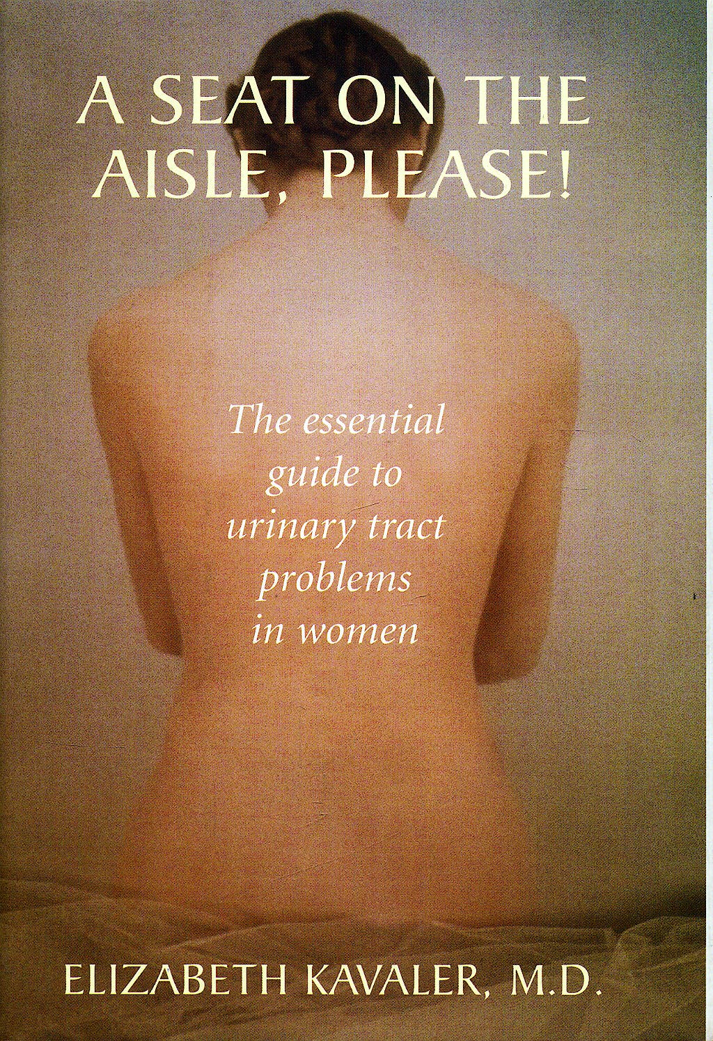 Portada del libro 9780387955094 A Seat on the Aisle, Please! The Essential Guide to Urinary Tract Problems in Women