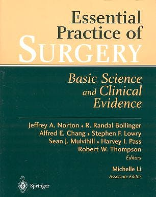 Portada del libro 9780387955100 Essential Practice of Surgery. Basic Science and Clinical Evidence