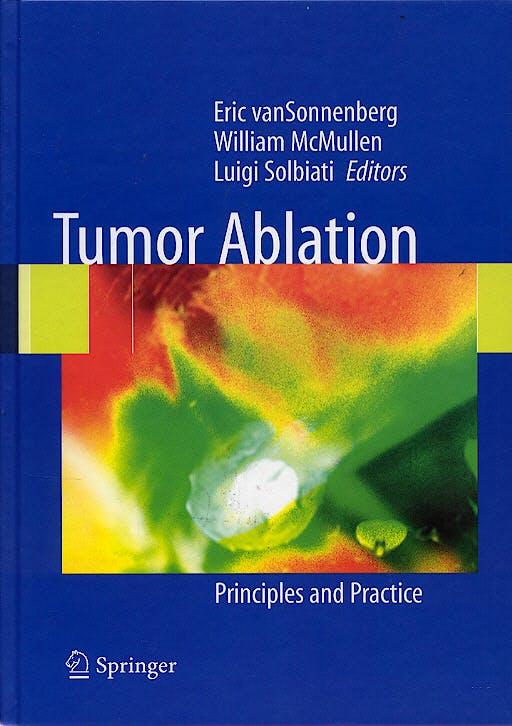 Portada del libro 9780387955391 Tumor Ablation. Principles and Practice