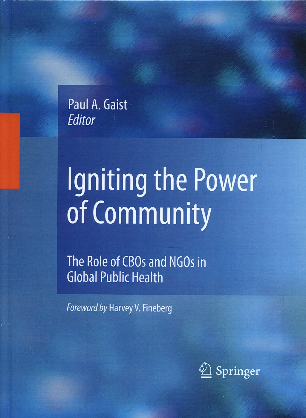 Portada del libro 9780387981567 Igniting the Power of Community. The Role of CBOs and NGOs in Global Public Health