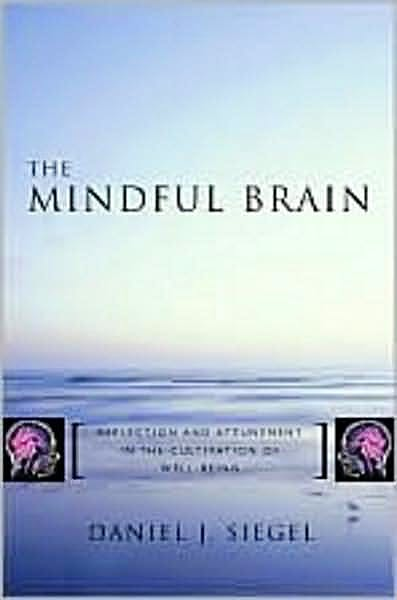 Portada del libro 9780393704709 The Mindful Brain. Reflection and Attunement in the Cultivation