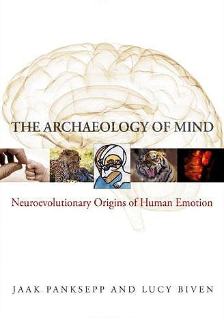 Portada del libro 9780393705317 The Archaeology of Mind. Neuroevolutionary Origins of Human Emotions