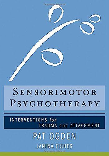 Portada del libro 9780393706130 Sensorimotor Psychotherapy. Interventions for Trauma and Attachment