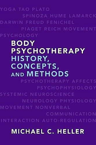 Portada del libro 9780393706697 Body Psychotherapy. History, Concepts, and Methods