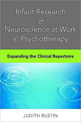 Portada del libro 9780393707199 Infant Research and Neuroscience at Work in Psychotherapy. Expanding the Clinical Repertoire