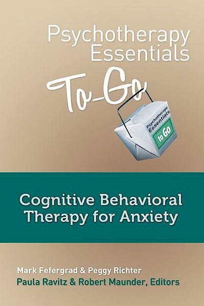 Portada del libro 9780393708271 Psychotherapy Essentials to Go. Cognitive Behavioral Therapy for Anxiety + Dvd