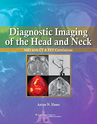 Portada del libro 9780397515370 Diagnostic Imaging of the Head and Neck. Mri with Ct and Pet Correlations (Online and Print)