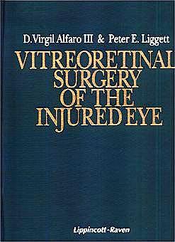 Portada del libro 9780397584284 Vitreoretinal Surgery of the Injured Eye