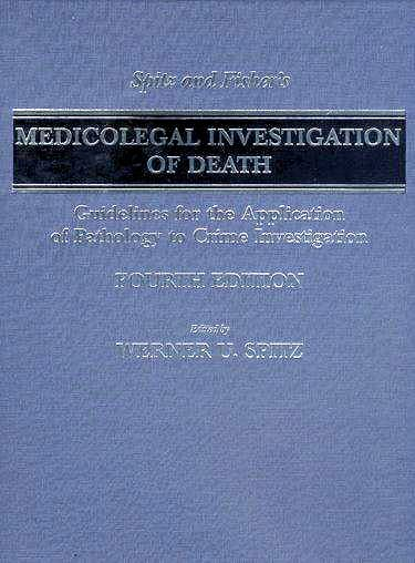 Portada del libro 9780398075446 Spitz and Fisher's Medicolegal Investigation of Death. Guidelines for the Application Of