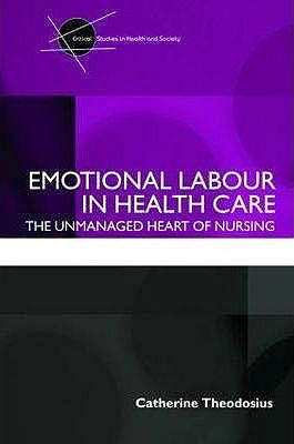Portada del libro 9780415409544 Emotional Labour in Health Care. The Unmanaged Heart of Nursing (Softcover)