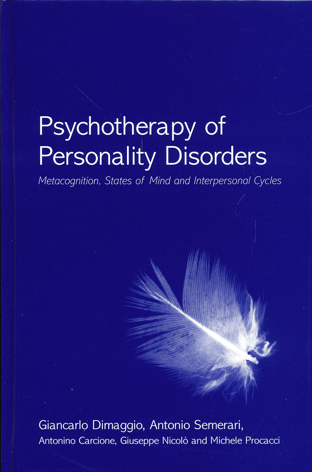 Portada del libro 9780415412704 Psychotherapy of Personality Disorders: Metacognition, States of Mind and Interpersonal Cycles