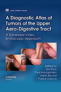 Portada del libro 9780415466301 A Diagnostic Atlas of Tumours of the Upper Aero-Digestive Tract. A Transnasal Video Endoscopic Approach + DVD