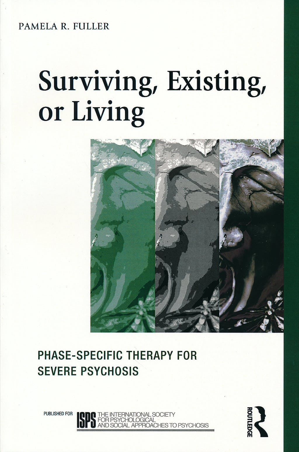 Portada del libro 9780415516624 Surviving, Existing, or Living. Phase-Specific Therapy for Severe Psychosis (The International Society for Psychological and Social…) (Softcover)
