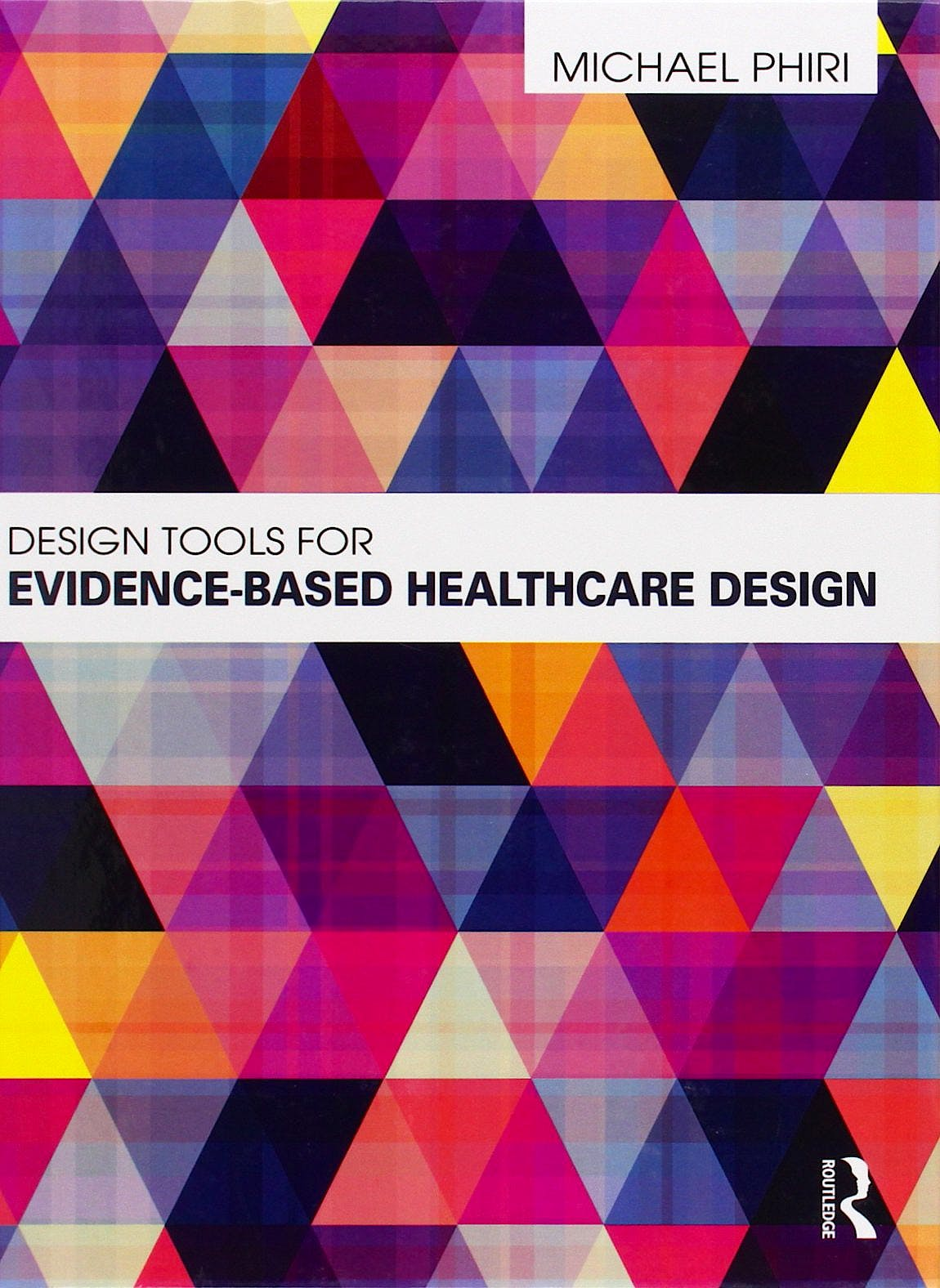 Portada del libro 9780415598729 Design Tools for Evidence-Based Healthcare Design
