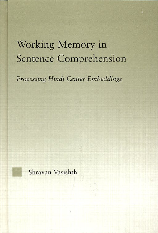 Portada del libro 9780415967617 Working Memory in Sentence Comprehension. Processing Hindi Center Embe