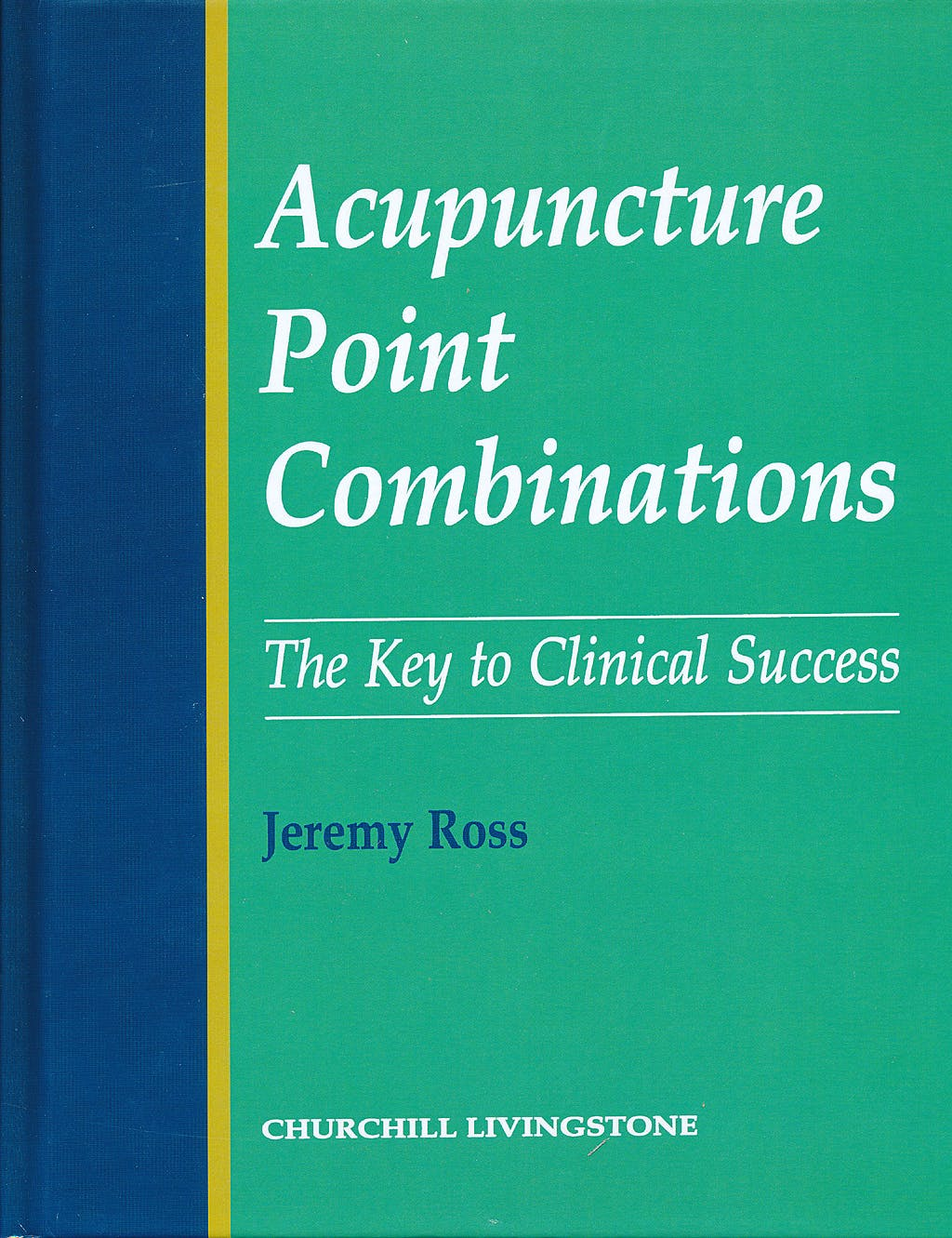 Portada del libro 9780443050060 Acupuncture Point Combinations
