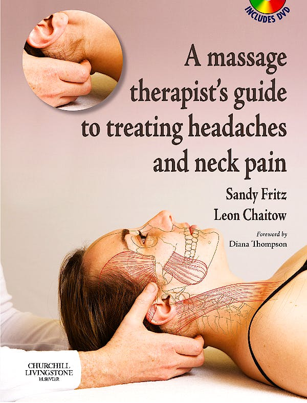 Portada del libro 9780443067280 A Massage Therapist's Guide to Treating Headaches and Neck Pain + Dvd