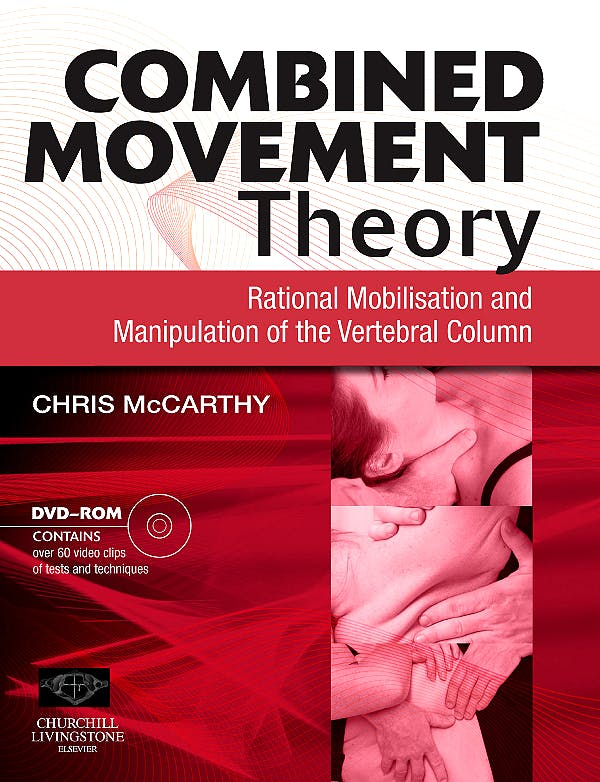 Portada del libro 9780443068577 Combined Movement Theory. Rational Mobilisation and Manipulation of the Vertebral Column + Dvd-Rom