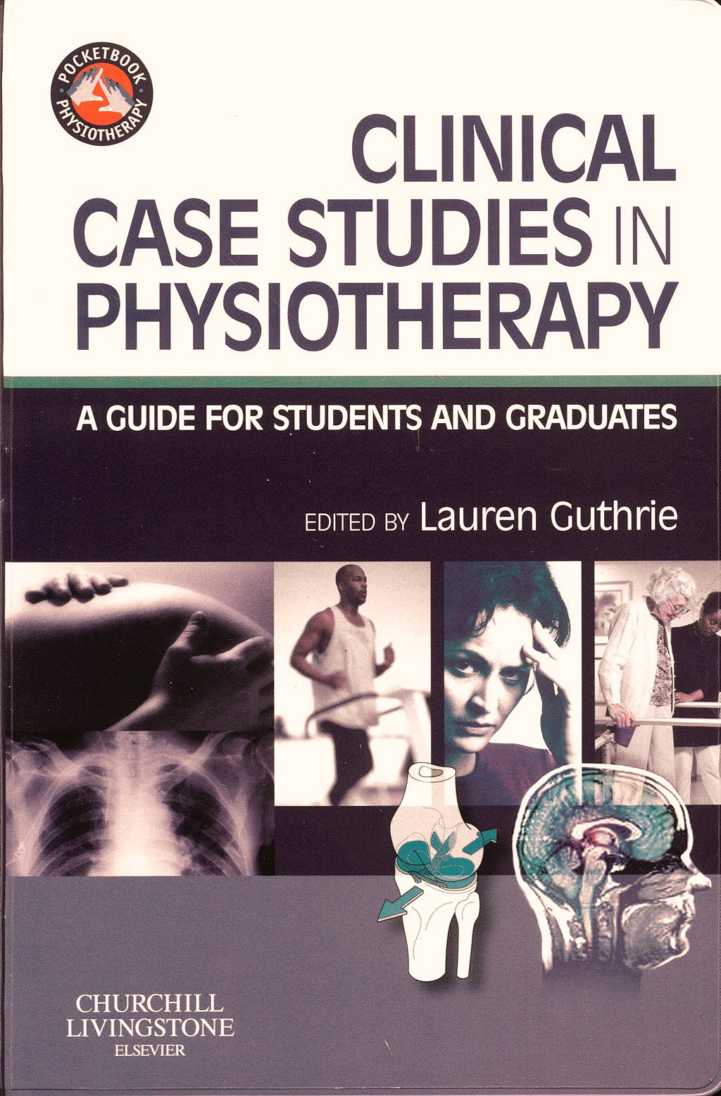 Portada del libro 9780443069161 Clinical Case Studies in Physiotherapy. a Guide for Students and Graduates